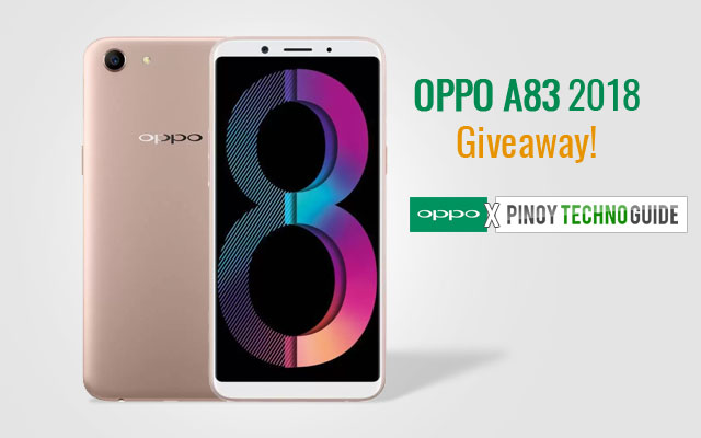 The OPPO A83 2018 giveaway from OPPO and Pinoy Techno Guide.