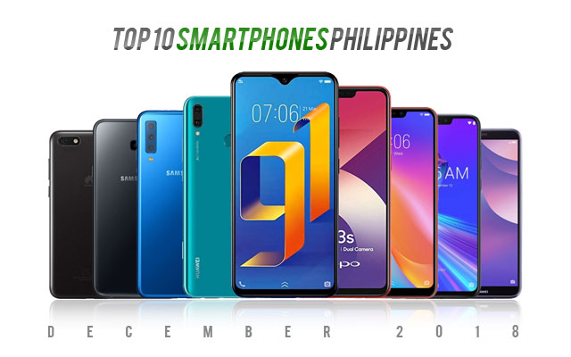 Top 10 smartphones in the Philippines for December 2018.
